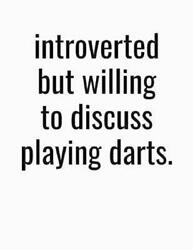 Introverted But Willing To Discuss Playing Darts College Ruled Composition Note