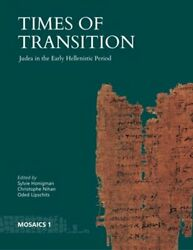 Times Of Transition Judea In The Early Hellenistic Period By Christophe Nihan