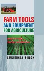 Farm Tools And Equipment Or Agriculture By Surendra Singh English Hardcover Bo