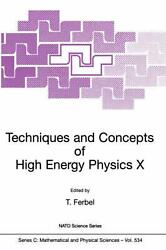 Techniques And Concepts Of High-energy Physics X By Thomas Ferbel English Pape