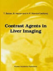 Contrast Agents In Liver Imaging By T. Balzer English Hardcover Book Free Ship