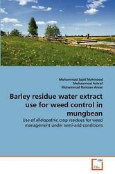 Barley Residue Water Extract Use For Weed Control In Mungbean Use Of Allelopath