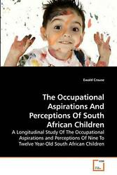 Occupational Aspirations And Perceptions Of South African Children A Longitudin