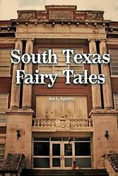 South Texas Fairy Tales By Joe L. Aguirre English Paperback Book Free Shipping