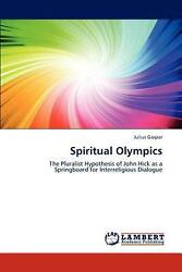 Spiritual Olympics The Pluralist Hypothesis Of John Hick As A Springboard For I