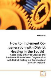 How To Implement Co-generation With District Heating In The South - A Case Stu