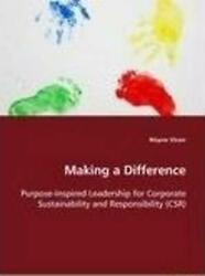 Making A Difference Purpose-inspired Leadership For Corporate Sustainability An