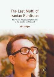 The Last Mufti Of Iranian Kurdistan Ethnic And Religious Implications In The Gr