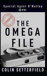 The Omega File Special Agent O'malley, Fbi By Colin Setterfield English Paper