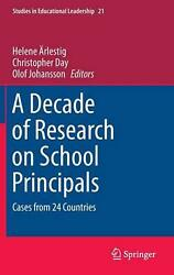 A Decade Of Research On School Principals Cases From 24 Countries By Helene Arl