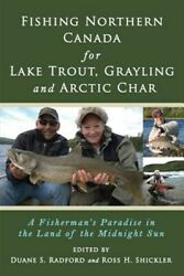 Fishing Northern Canada For Lake Trout, Grayling And Arctic Char A Fisherman...