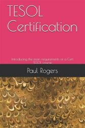 Tesol Certification Introducing The Main Requirements Of A Cert Tesol Course...