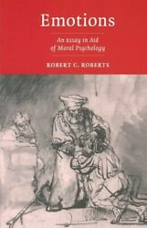 Emotions An Essay In Aid Of Moral Psychology Paperback By Roberts Robert ...