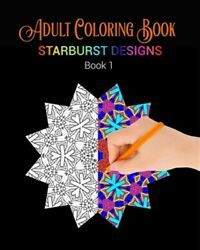 Adult Coloring Book Starburst Designs Book 1 Like New Used Free Shipping ...