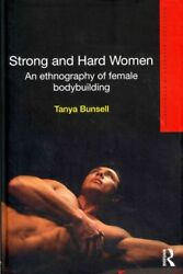 Strong And Hard Women An Ethnography Of Female Bodybuilding Hardcover By B...
