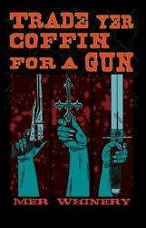 Trade Yer Coffin For A Gun Like New Used Free Shipping In The Us