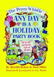 Penny Whistle Any Day Is A Holiday Book, Paperback By Brokaw, Meredith Weber...