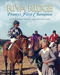 Riva Ridge Penny's First Champion By Kate Chenery Tweedy New