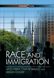 Race And Immigration By Nazli Kibria New