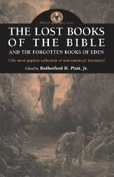 The Lost Books Of The Bible And The Forgotten Books Of Eden By Platt New