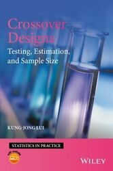 Crossover Designs Testing, Estimation, And Sample Size By Kung-jong Lui New