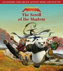 Kung Fu Panda The Scroll Of The Masters An Explore-and-create Activity Book