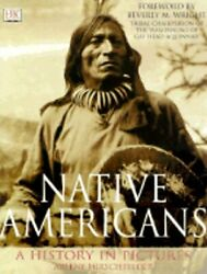 Native Americans A History In Pictures By Arlene B Hirschfelder New