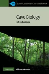 Cave Biology Life In Darkness By Aldemaro Romero New