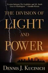 The Division of Light and Power by Dennis Kucinich: New
