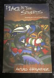 Peace In The Streets Breaking The Cycle Of Gang Violence By Arturo Hernandez