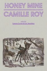 Honey Mine Collected Stories By Camille Roy New