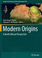 Modern Origins A North African Perspective, Hardcover By Hublin, Jean-jacqu...