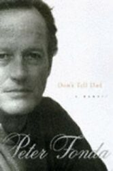 Donand039t Tell Dad A Memoir By Peter Fonda Used