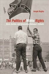 Politics Of White Rights Race Justice And Integrating Alabamaand039s Schools ...