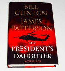 Bill Clinton / J. Patterson Autographed Presidents Daughter Book - Signed Copy