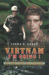 Vietnam I'm Going  Letters From A Young Wac In Vietnam To Her Mother, Hard...