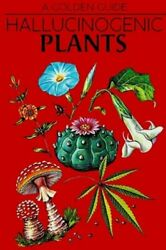 Hallucinogenic Plants. A Golden Guide. A Golden Guide By Richard Evans Schultes