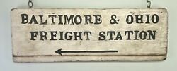 A Painted Wood Railroad Advertising Sign For Andldquobaltimore And Ohio Freight Stationandrdquo.