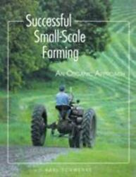 Successful Small-scale Farming An Organic Approach Down-to-earth Book By ...