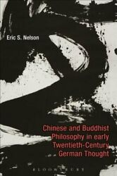Chinese And Buddhist Philosophy In Early Twentieth-century German Thought New