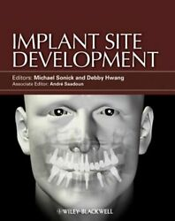Implant Site Development By Michael Sonick Used