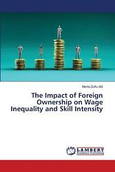 Impact Of Foreign Ownership On Wage Inequality And Skill Intensity By Merita Zul