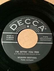 Wilburn Brothers Decca I'm Settin' You Free / Nothing At All Vg++/nm- Listen