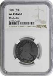 1804 Bust Silver Quarter Ag Details Plugged Ngc
