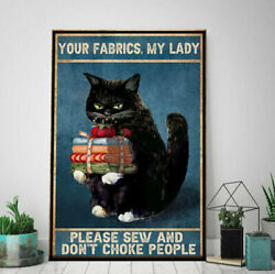 Your Fabrics My Lady Please Sew And Dont Choke People Poster , Funny Black Cat