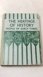 The Heritage Of History People Of Early Times From The Stone Age To 1066 By D