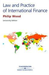 The Law And Practice Of International Finance By Philip Wood New Book Free And F