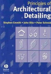 Principals Of Architectural Detailing, Paperback By Emmitt, Stephen Olie, Jo...
