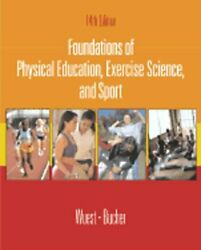 Foundations Of Physical Education, Exercise Science, And Sport By Wuest New