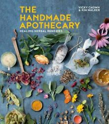 The Handmade Apothecary Healing Herbal Remedies Hardback Or Cased Book